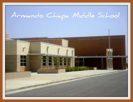 Right across from Armando Chapa Middle School